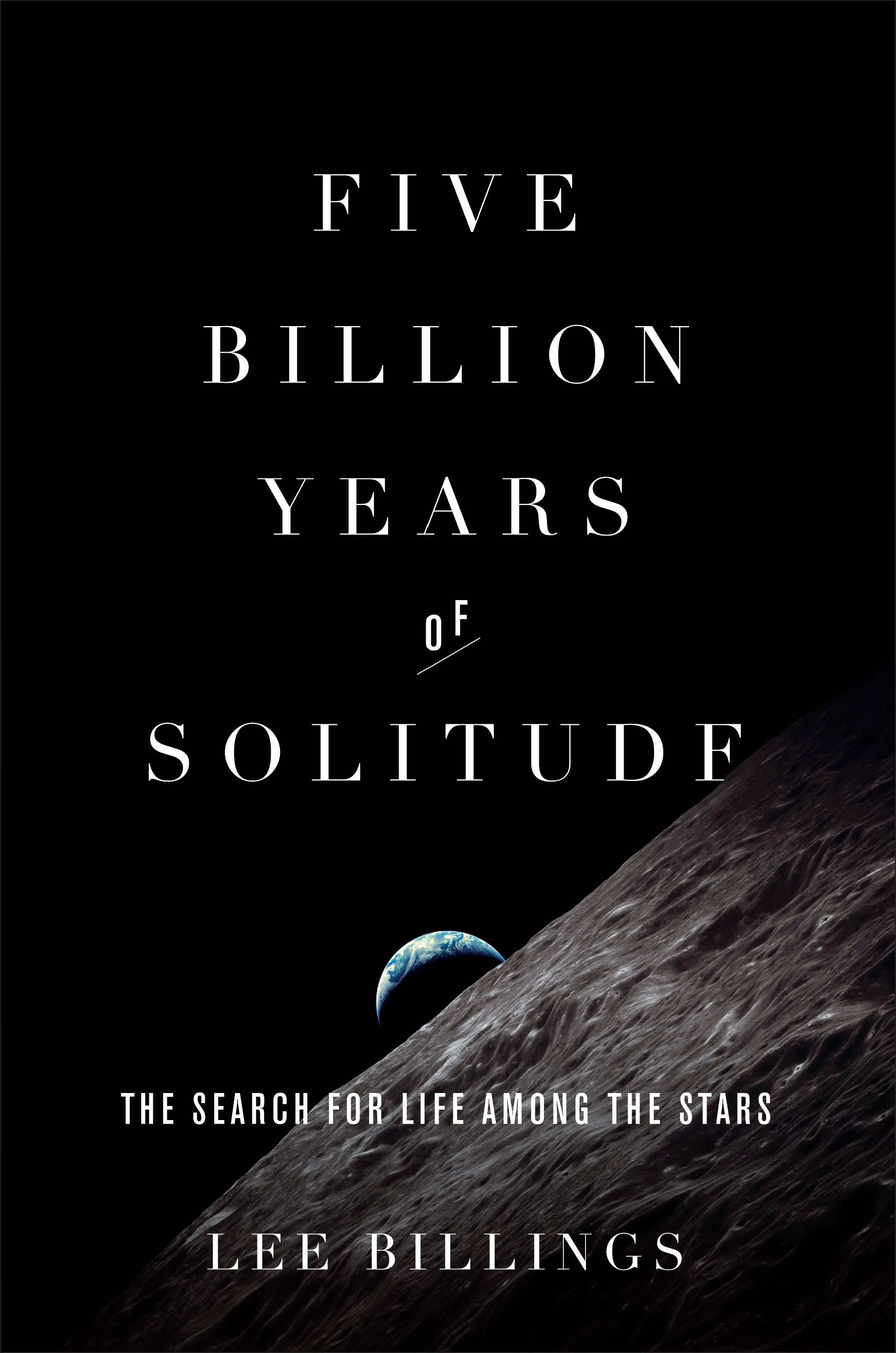 """Five Billion Years of Solitude"" By Lee Billings"