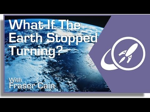 What Would Happen if the Earth Stopped Turning?