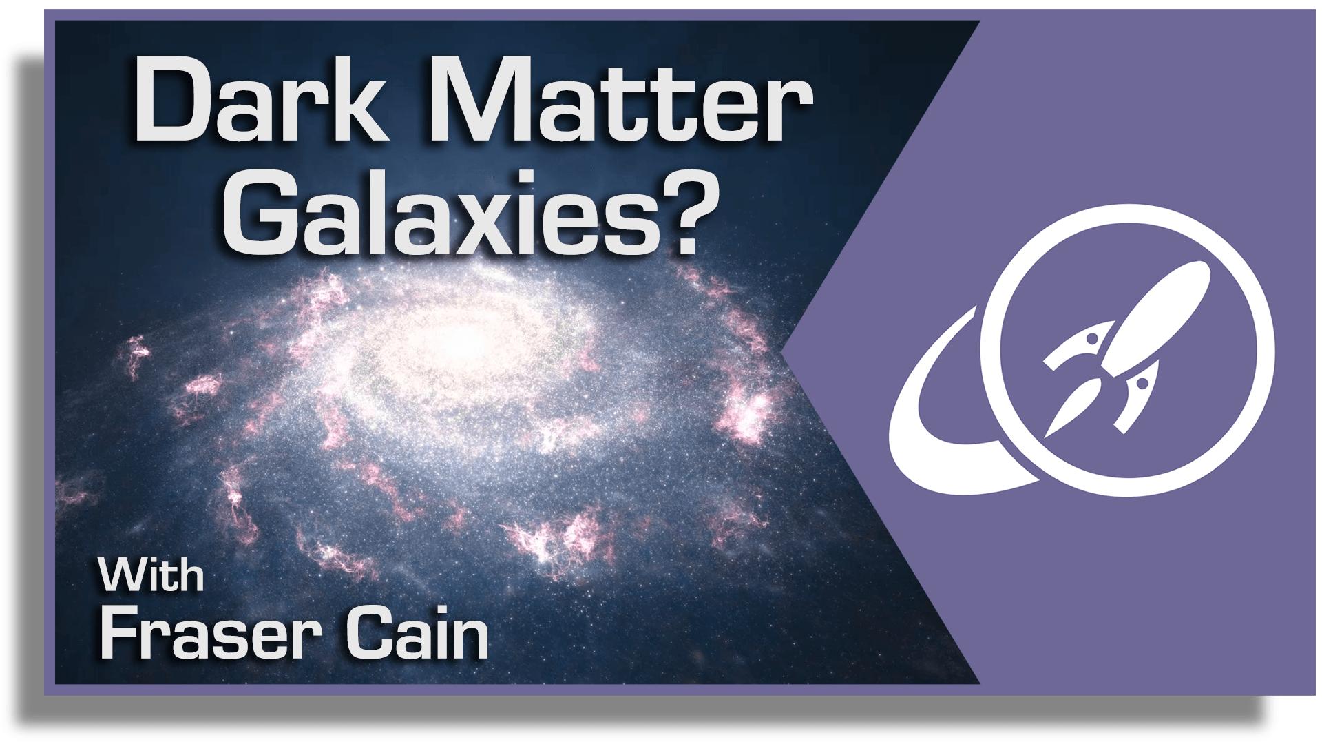 Dark Matter Galaxies?